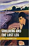 Sohlberg and The Lost Leg: an Inspector Sohlberg mystery (Inspector Sohlberg Mysteries Book 4) (Engl...