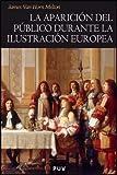 La aparición del público durante la Ilustración europea: 68 (Història)