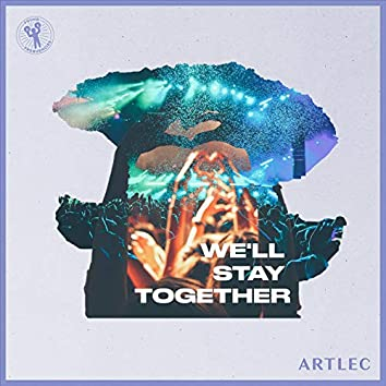 We'll Stay Together