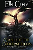 Clash of the Otherworlds: Book 3 (Portal Guardians) (Volume 3)