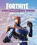 FORTNITE - Guide officiel des tenues édition collector - Toutes vos tenues préférées