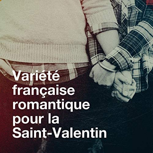 Chansons françaises, Saint Valentin, Tubes variété française