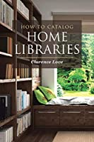 How to Catalog Home Libraries