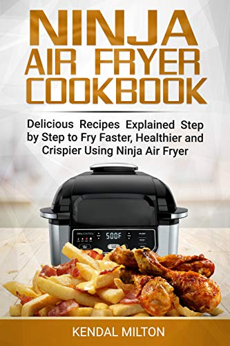 Amazon Com Ninja Air Fryer Cookbook Delicious Recipes Explained