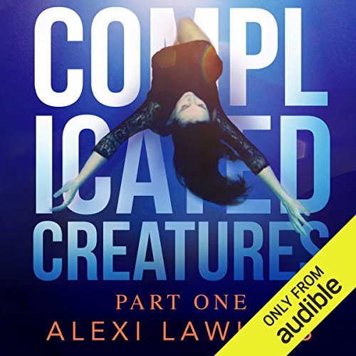 Complicated Creatures     A Novel              By:                                                                                                                                 Alexi Lawless                               Narrated by:                                                                                                                                 Kimberly Roelle,                                                                                        Aaron Roberts,                                                                                        Alex Ross,                   and others                 Length: 12 hrs and 42 mins     Not rated yet     Overall 0.0