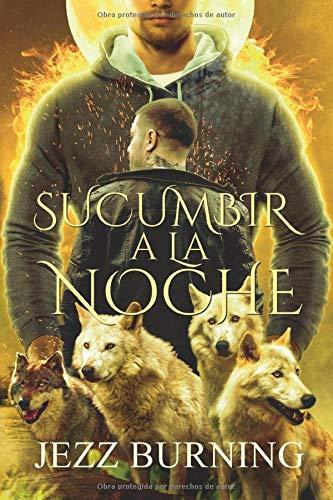Sucumbir a la noche.: Saga Licos vol. 5