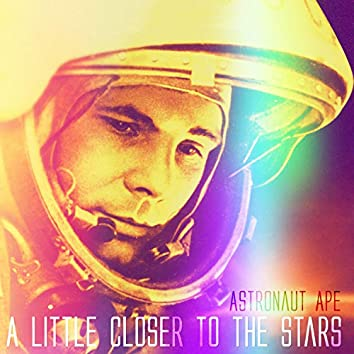 A Little Closer to the Stars
