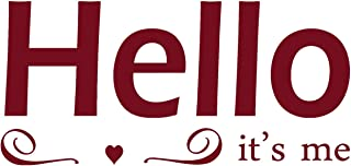 3 feet Long 'Hello It's Me' is a Premium Song Lyric Wall Decal is a Vinyl Wall Decal Displaying at The First line from Adele's Song Lyric. - Burgundy