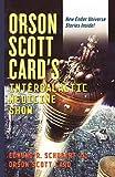 Orson Scott Card's Intergalactic Medicine Show [ Orson Scott Card's Intergalactic Medicine Show by Schubert, Edmund R ( Author ) Paperback Aug- 2008 ] Paperback Aug- 05- 2008