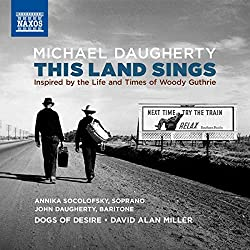 Michael Daugherty: This Land Sings - Inspired by the Life and Times of Woody Guthrie - Naxos