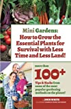 Mini Gardens: How to Grow the Essential Plants for Survival with Less Time and Less Land