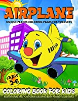 Airplane Coloring Book For Toddlers: Planes Coloring Book For Kids Ages 2-4, 4-8 Fun Airplanes Coloring Pages For Boys And Girls