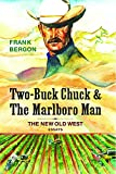 Two-Buck Chuck & The Marlboro Man: The New Old West (Volume 1)