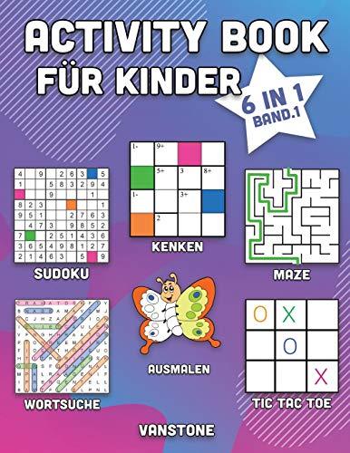 Activity Book für Kinder: 6 in 1 - Wortsuche, Sudoku, Ausmalen, Labyrinthe, KenKen & Tic Tac Toe (Band. 1)