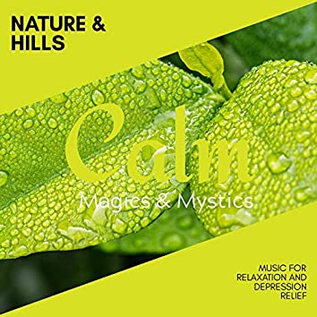 Nature & Hills - Music for Relaxation and Depression Relief