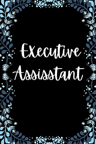 Executive Assistant: Perfect Gift For AN Executive Assistant Notebook/Journal Lined (120 pages)