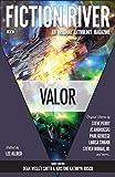 Fiction River: Valor (Fiction River: An Original Anthology Magazine) (Volume 14)