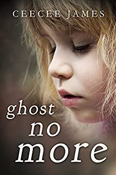 Ghost No More: A True Story of Escape (Ghost No More Series Book 1) by [CeeCee James]
