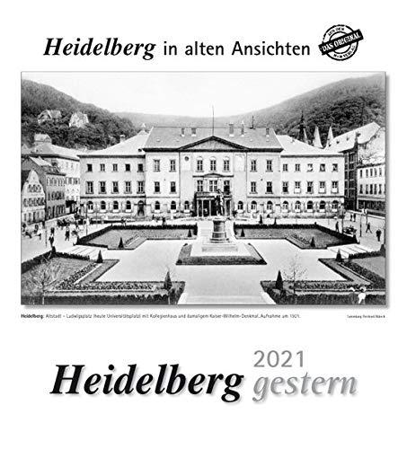 Heidelberg gestern 2021: Heidelberg in alten Ansichten