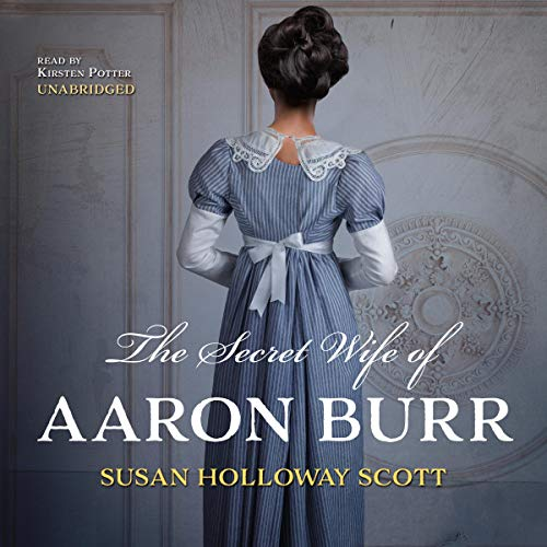 The Secret Wife of Aaron Burr audiobook cover art