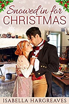 Snowed in for Christmas: A Regency romance by [Isabella Hargreaves]