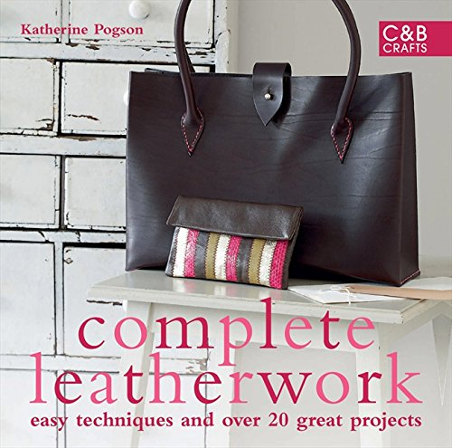 Compare Textbook Prices for Complete Leatherwork: Easy Techniques and 20 Great Projects  ISBN 9781843404842 by Pogson, Katherine