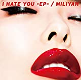 I HATE YOU-EP-(初回生産限定盤)(DVD付)