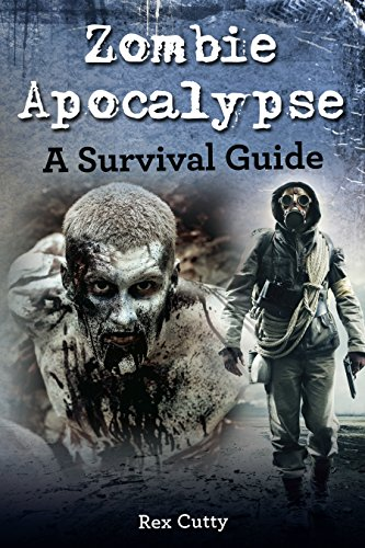 Zombie Apocalypse: A Survival Guide (English Edition)