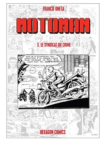 MOTOMAN Vol. 3: Le Syndicat du Crime (French Edition)