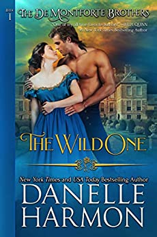 The Wild One (The De Montforte Brothers Book 1) by [Danelle Harmon]