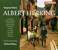 Albert Herring (Hickox, City of London Sinfonia) by Benjamin Britten (2003-08-02)