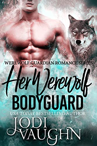 Her Werewolf Bodyguard: Werewolf Guardian Romance Series