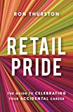 Retail Pride: The Guide to Celebrating Your Accidental Career