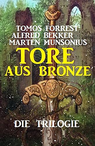 Tore aus Bronze – Die Trilogie