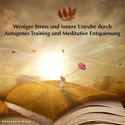 Weniger Stress und innere Unruhe durch Autogenes Training und Meditative Entspannung Titelbild