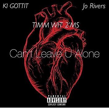 Can't Leave U Alone
