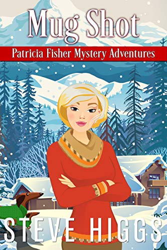 Mug Shot (Patricia Fisher Mystery Adventures Book 7) by [steve higgs]