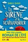 La sirène et le scaphandrier - Prix Télé-Loisirs du roman de l'été, présidé par Virginie Grimaldi