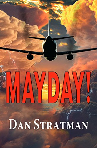 MAYDAY: A Frighteningly Realistic Aviation Thriller (Capt. Mark Smith Series Book 1)