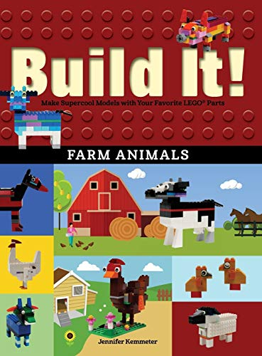 Build It! Farm Animals: Make Supercool Models with Your Favorite LEGO® Parts (Brick Books, 8)