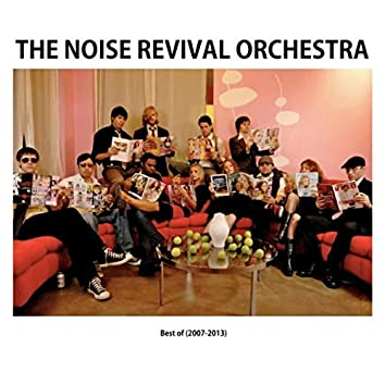 Best Of The Noise Revival Orchestra (2007-2013)