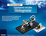Experimente mit dem Stirlingmotor (Elektronik Lernpakete)