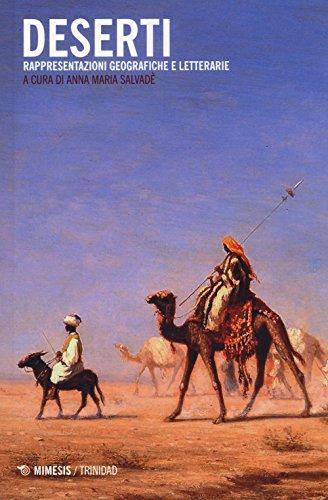 Deserti. Rappresentazioni geografiche e letterarie