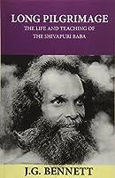 Long Pilgrimage: The Life and Teaching of the Shivapuri Baba