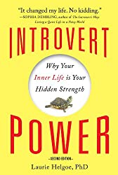 If you like Quiet by Susan Cain try, Introvert Power by Laurie Helgoe