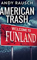 American Trash: Large Print Hardcover Edition
