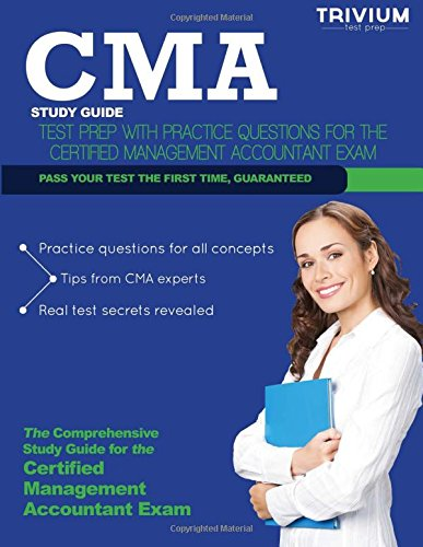 Cma Study Guide Test Prep With Practice Questions For The Certified Management Accountant Exam
