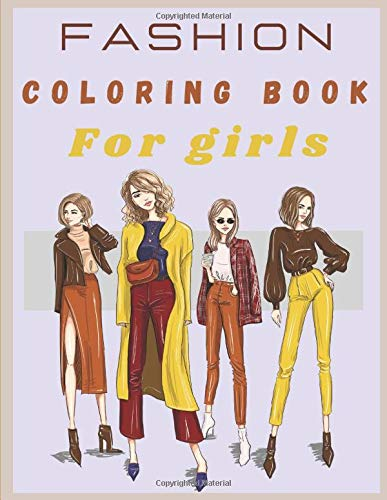 Fashion coloring book For girls: Fashion coloring books for girls | Fashion drawings - fashion and Fresh Styles to color for teenagers | creative book for young girls.