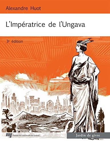 L'Impératrice de l'Ungava (French Edition)
