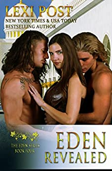 Eden Revealed (Eden Series: Naralina Book 4) by [Lexi Post]